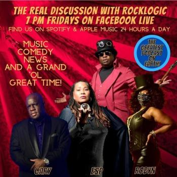 The Real Discussion with RockLogic co-hosted by Gary D & ESP & Robin