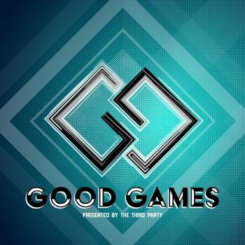 Good Games Podcast: A Gaming Show