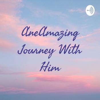 AneAmazing Journey With Him