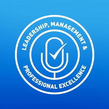 Leadership, Management & Professional Excellence