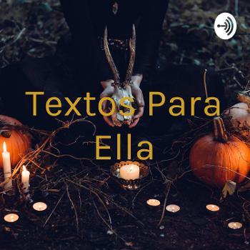 Textos Para Ella