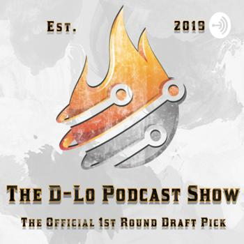 """The """"D-LO"""" Podcast Show"""