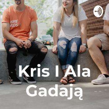 Kris I Ala Gadaj?