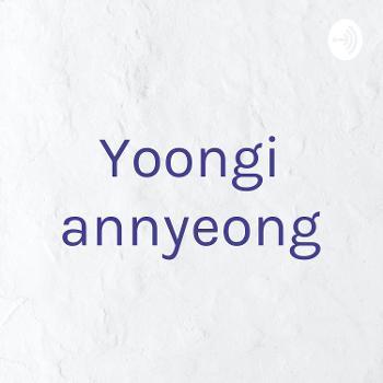 Yoongi annyeong