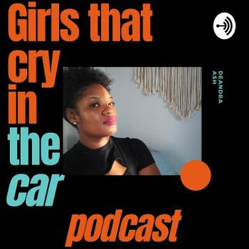 Girls That Cry In The Car
