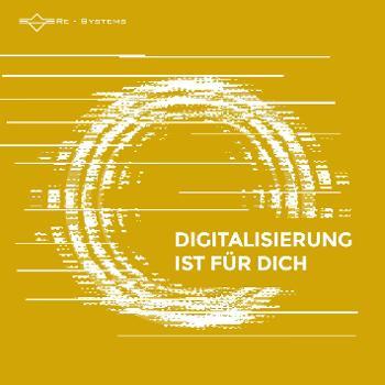 Digitalisierung ist für Dich