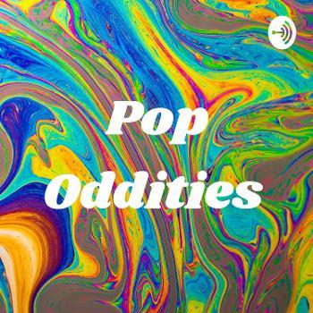 Pop Oddities