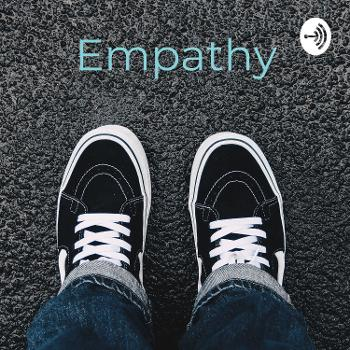 Empathy: Walking a Mile in Someone Else's Shoes