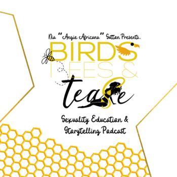 Birds, Bees & Tease
