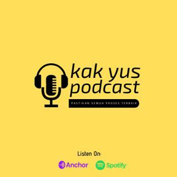 Kak Yus Podcast