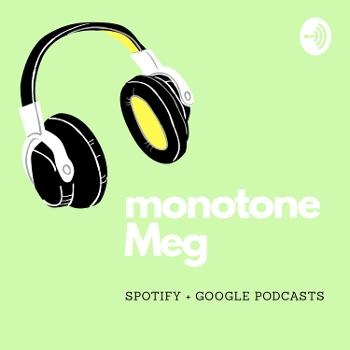 Monotone Meg