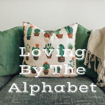 Loving By The Alphabet