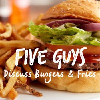 FIVE GUYS Discuss Burgers & Fries