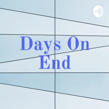 Days On End