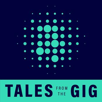 Tales From the Gig