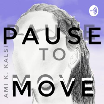 Pause to Move