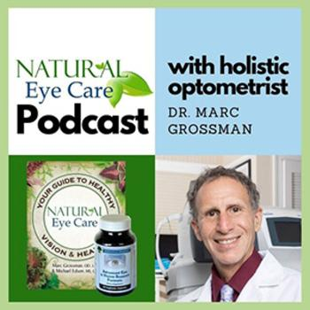 Natural Eye Care with Dr. Marc Grossman, Holistic Optometrist