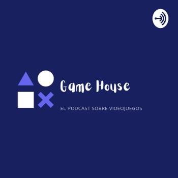 Game House Podcast