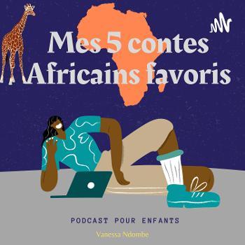 Mes 5 contes Africains favoris - Podcast pour enfants