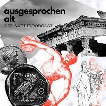Ausgesprochen Alt. Der Antike Podcast