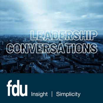 fdu Podcast - Leadership Conversations
