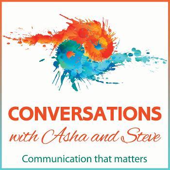 Conversations with Asha & Steve