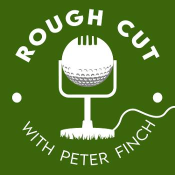 Rough Cut Golf Podcast