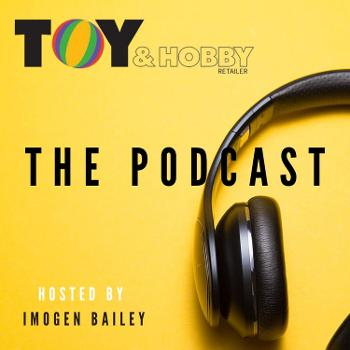 Toy & Hobby Retailer: The Podcast