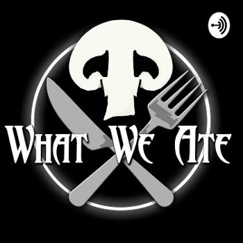 What We Ate