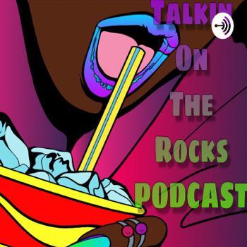 Talkin On The Rocks