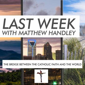 Last Week with Matthew Handley