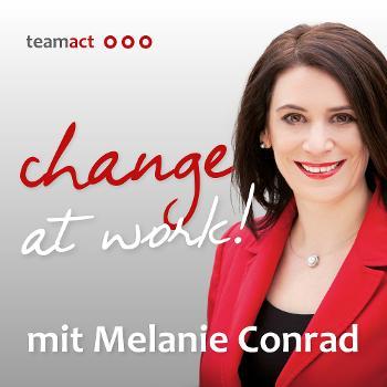 change at work! Podcast über Changemanagement, Veränderungsprozesse, Changeprozesse.