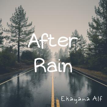 After Rain by Ekayana