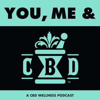 You, Me & CBD