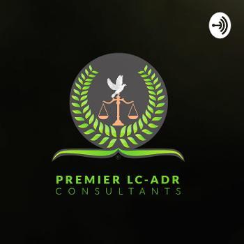 Premier LC-ADR Consultants Podcast