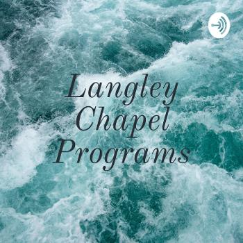 Langley Chapel Programs