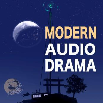 Modern Audio Drama