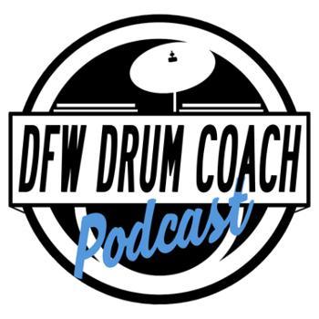 DFW Drum Coach Podcast