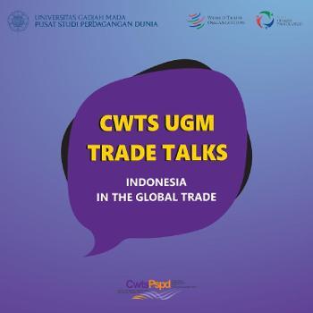 CWTS UGM Trade Talks