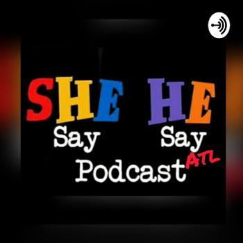 She Say He Say ATL