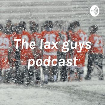 The lax guys podcast