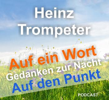 HEINZ TROMPETER - Auf ein Wort / Gedanken zur Nacht / Auf den Punkt