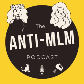 The Anti-MLM Podcast
