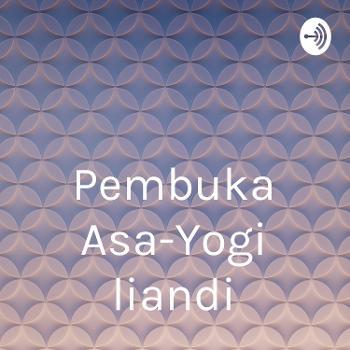 Pembuka Asa-Yogi liandi