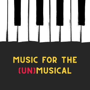 Music For The (Un)Musical