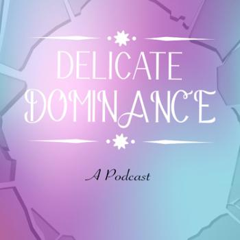 Delicate Dominance