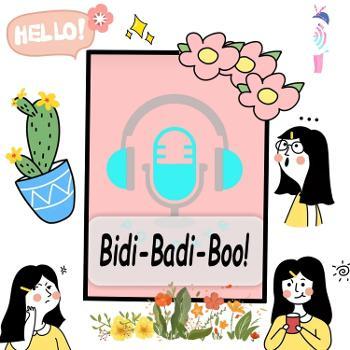 Bidi-Badi-Boo!
