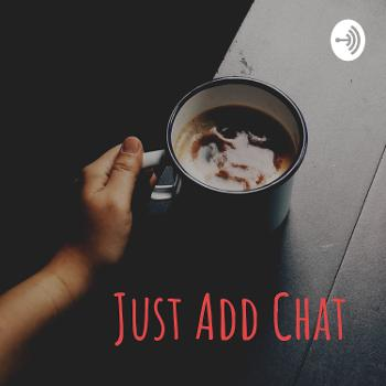 Just Add Chat