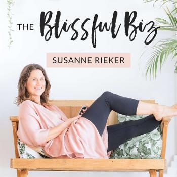 Blissful Biz with Susanne Rieker