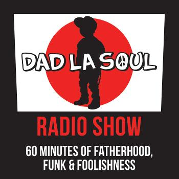 Dad La Soul Radio